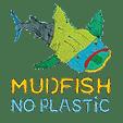 Mudfish No Plastic